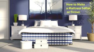 How to Make a Mattress Softer or Firmer