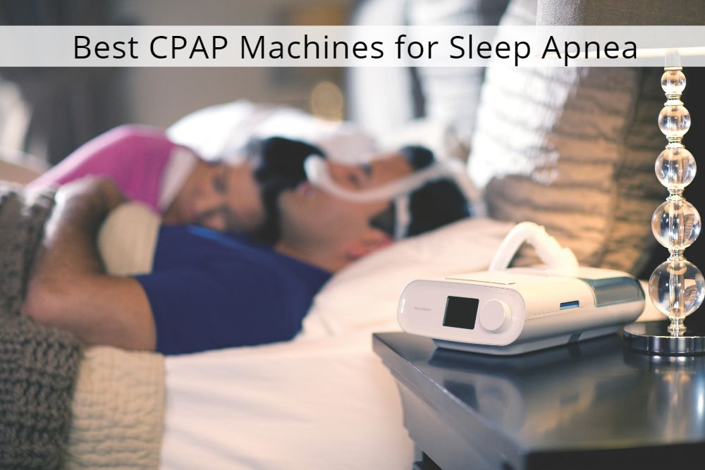 Best CPAP Machines for Sleep Apnea: Reviews and Buyer's Guide