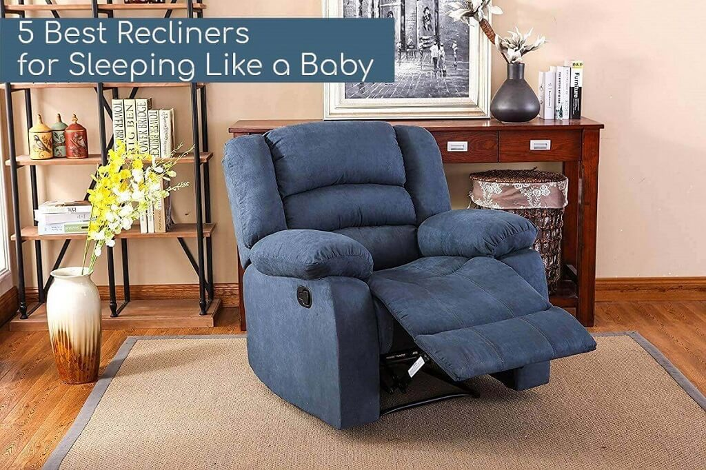 5 Best Recliners For Sleeping Like A Baby Reviews And Buyer S Guide