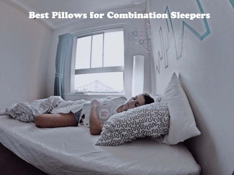 Best Pillows for Combination Sleepers with Great Value for Money