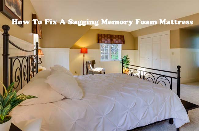 How To Fix A Sagging Memory Foam Mattress