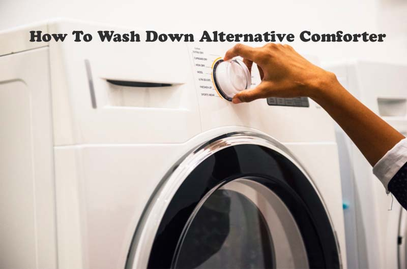 How To Wash Down Alternative Comforter