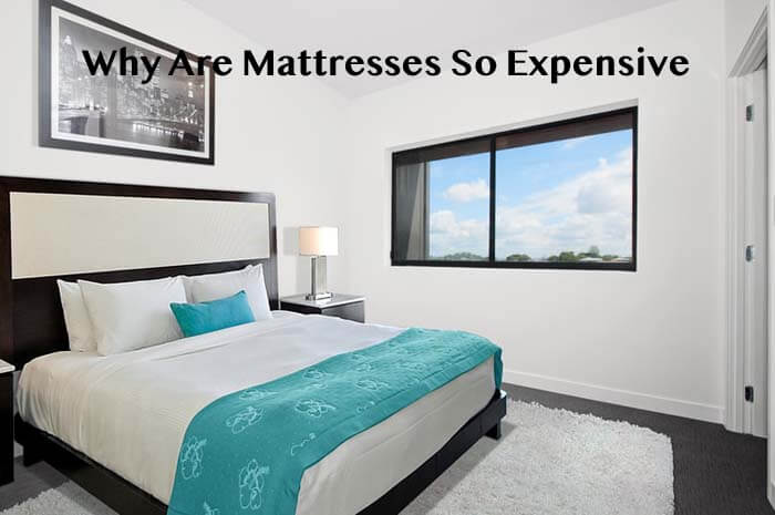Why Are Mattresses So Expensive