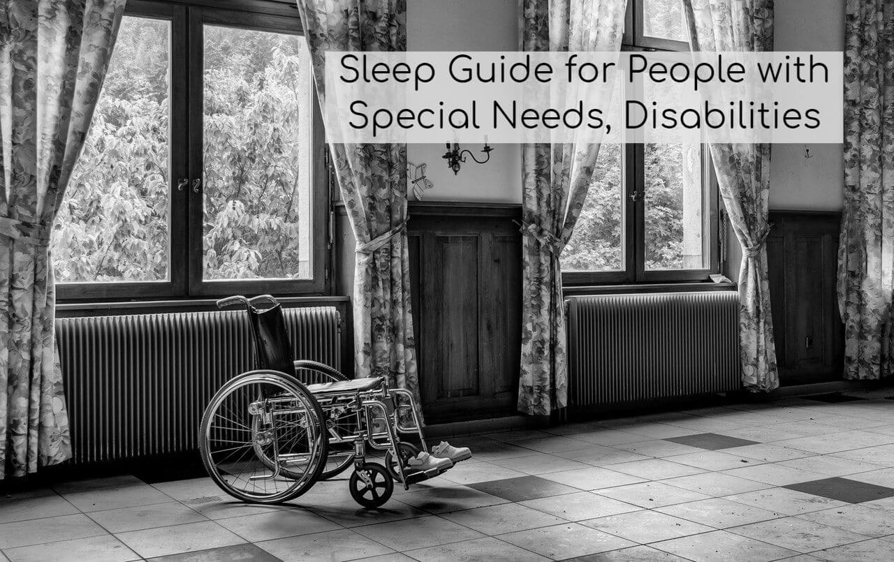 Sleep Guide For People With Special Needs Disabilities