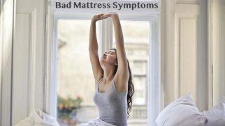Bad Mattress Symptoms