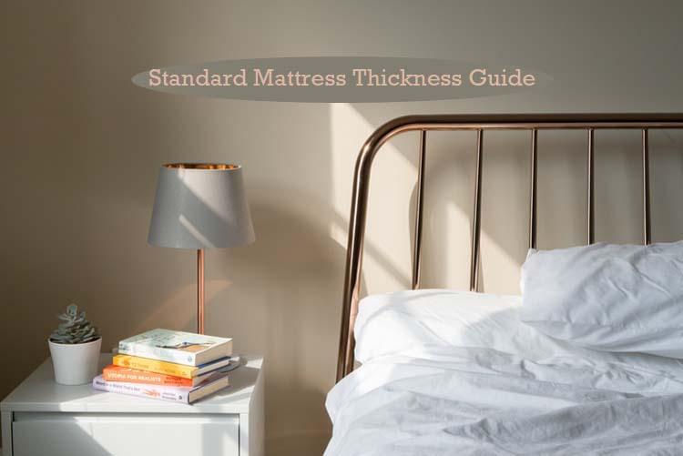 Standard Mattress Thickness Guide