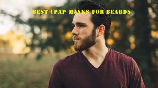 Best CPAP Masks for Beards