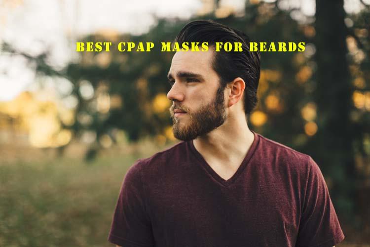 Best CPAP Masks for Beards